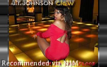 SHE GET DOWN ON THE FLOOR BY J.T. JOHNSON CREW FEATURING CRIS COLA