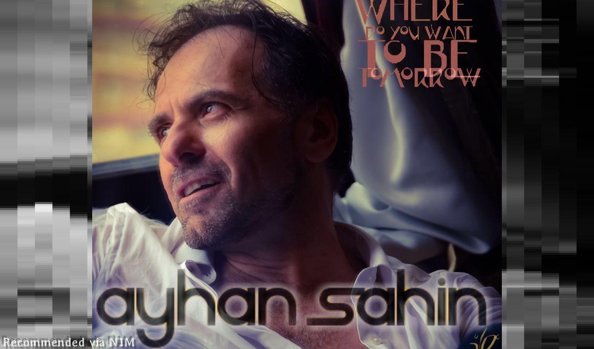 """Where Do You Want To Be Tomorrow"" by Ayhan Sahin"