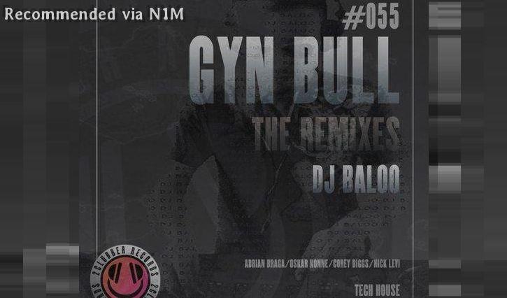 DJ Baloo - Gyn Bull (Corey Biggs Remix)