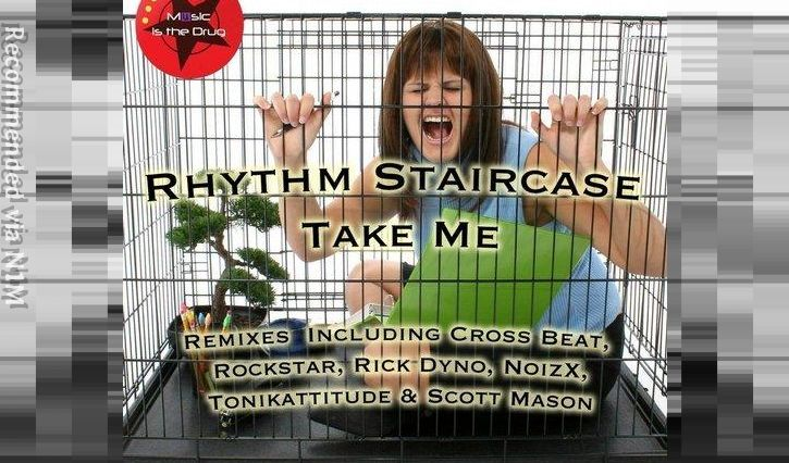 Rhythm Staircase - Take Me (RockStar Remix)