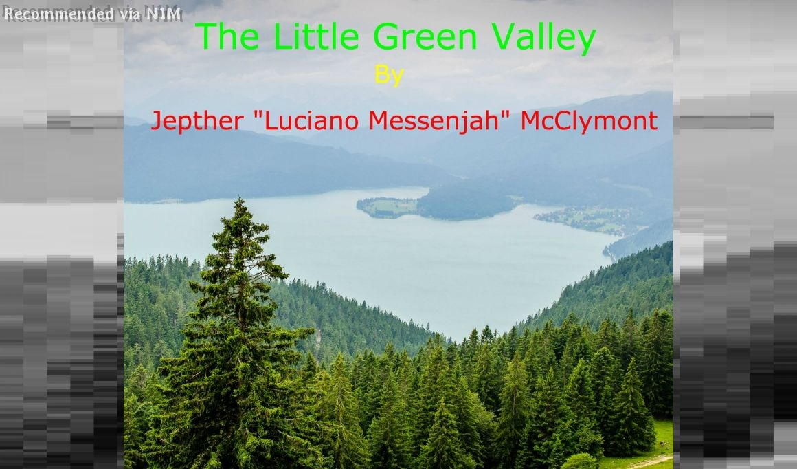 "The little green valley - Jepther""Luciano Messenjah"" McClymont OD"