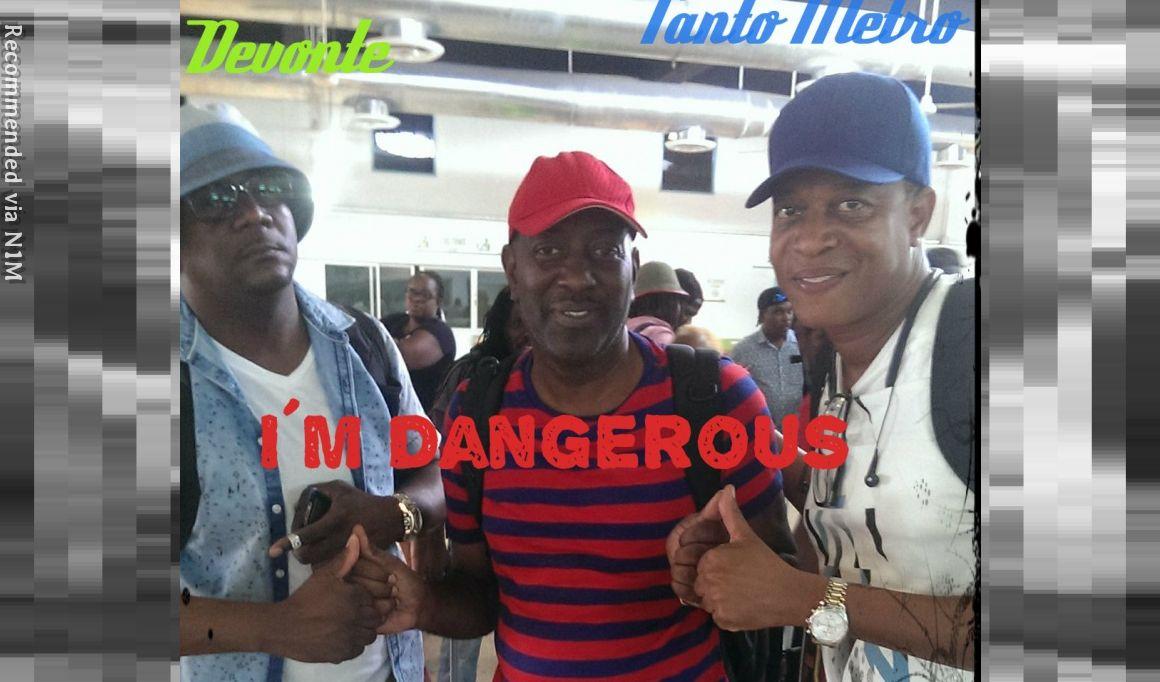 I´m Dangerous - Tanto Metro/Devonte