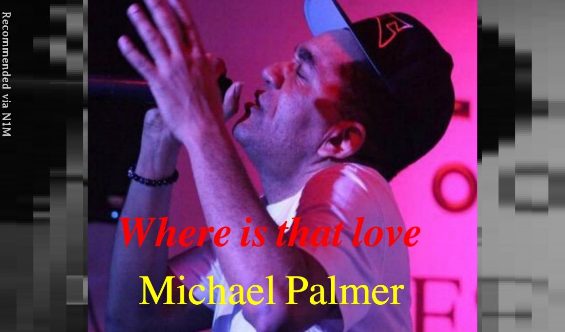 "Where is that love - Michael ""Lick shot"" Palmer"