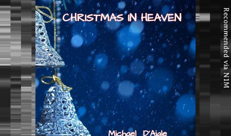 CHRISTMAS IN HEAVEN - DID YOU KNOW THAT EVERYDAY IN HEAVEN IS CHRISTMAS??