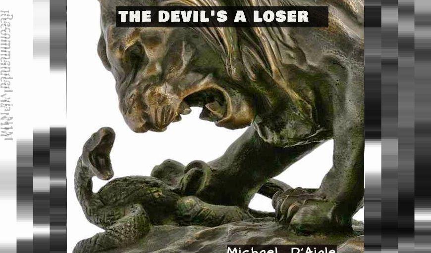 THE DEVIL'S A LOSER!