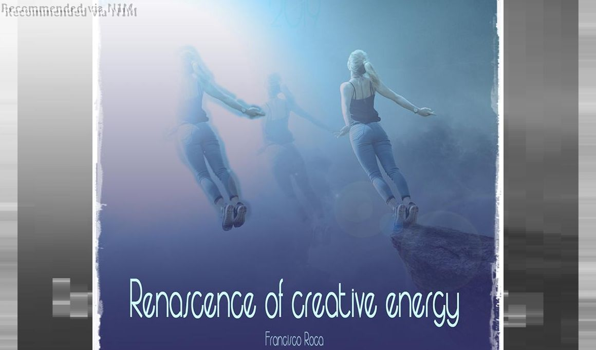 Renascence of creative energy