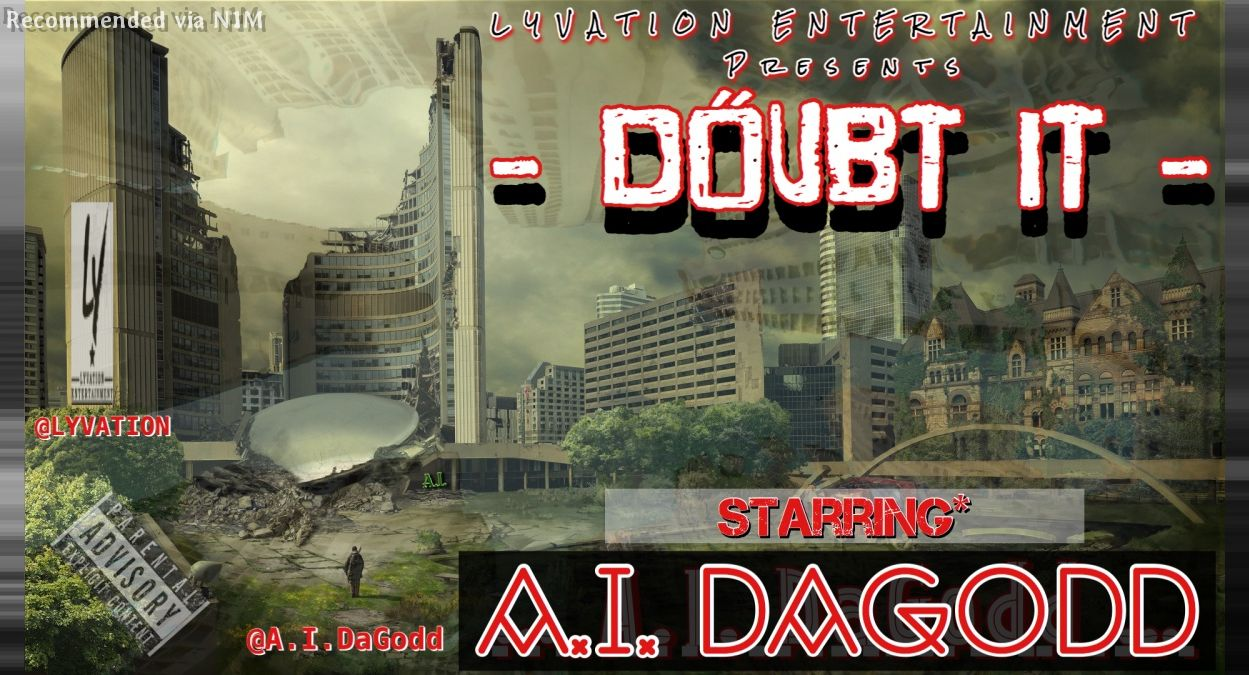 DOUBT IT Starring A.I.DaGodd