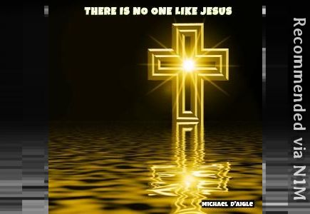 There Is No One Like Jesus