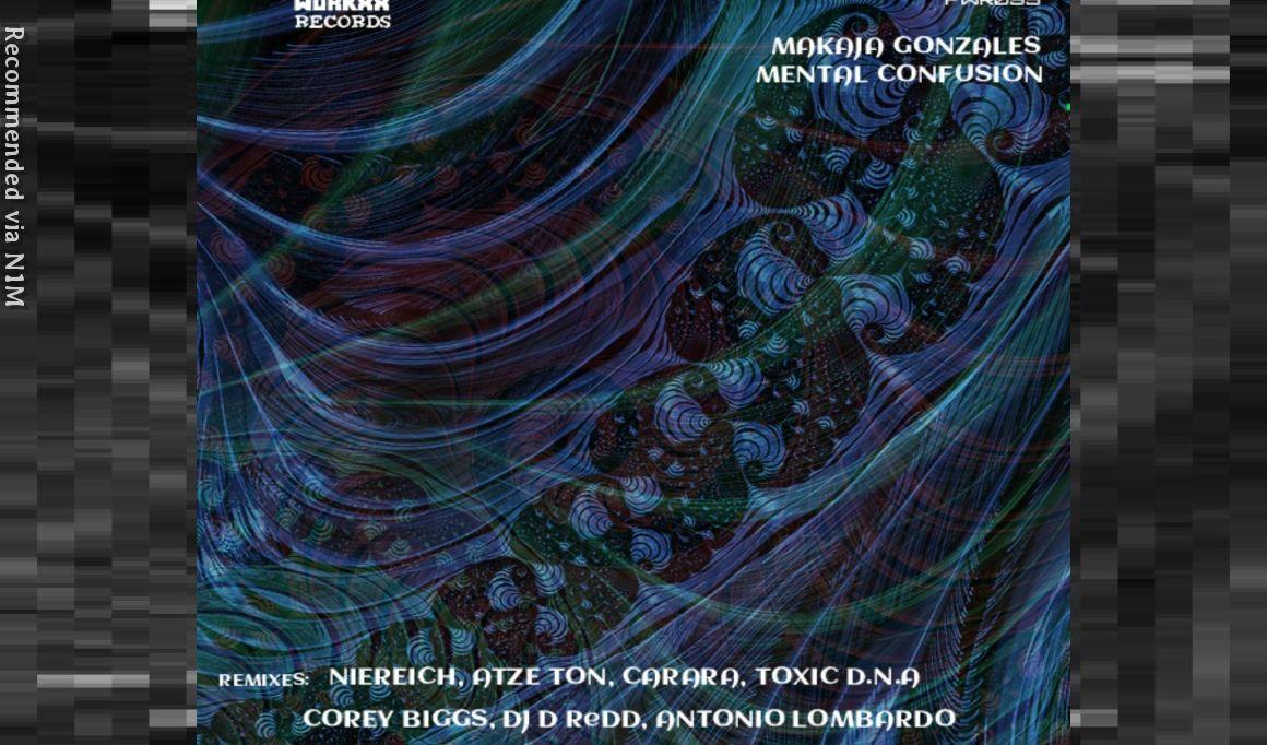 MaKaJa Gonzales - Mental Confusion (Corey Biggs Remix)