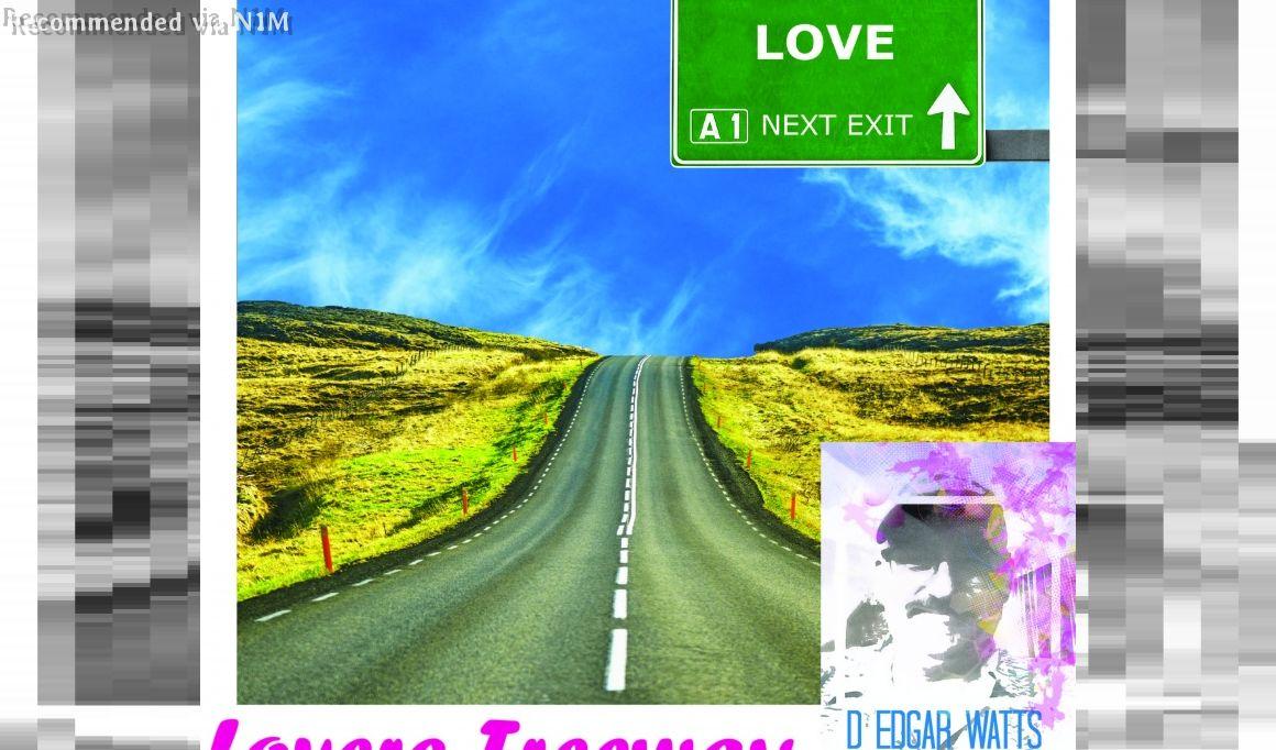 Lovers Freeway (by D. Edgar Watts)