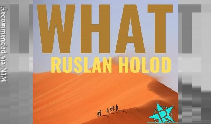 Ruslan Holod - WHAT (El Brujo remix)