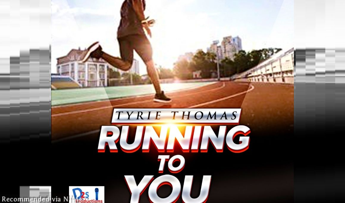 'Running To You' by Tyrie Thomas