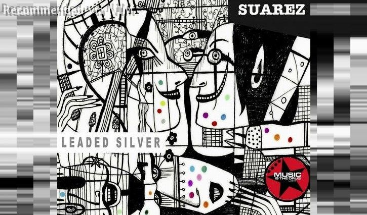 DJ Tony Suarez - LEADED SILVER (El Brujo remix)