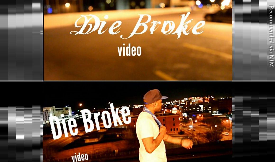 DIE BROKE (video on youtube)