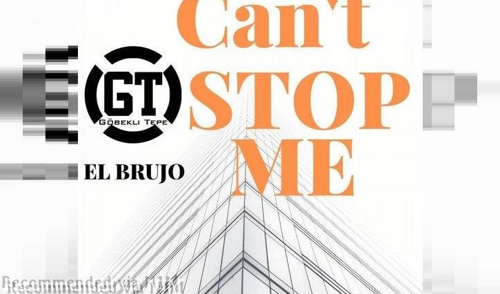 El Brujo - CAN'T STOP ME