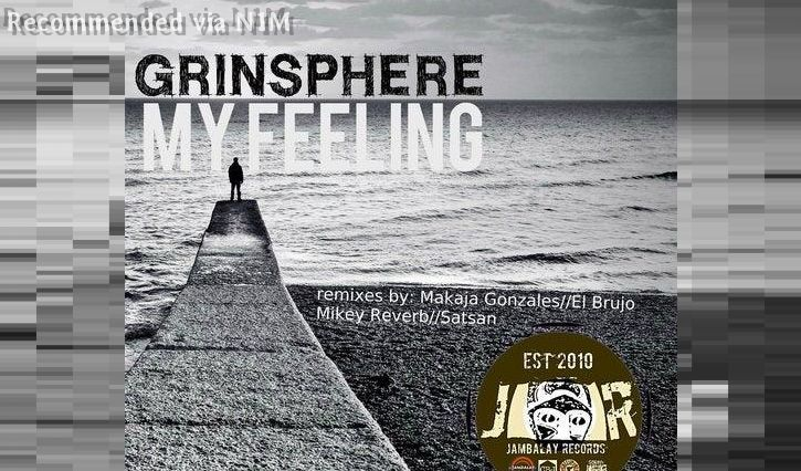 Grinsphere - MY FEELING (El Brujo remix)