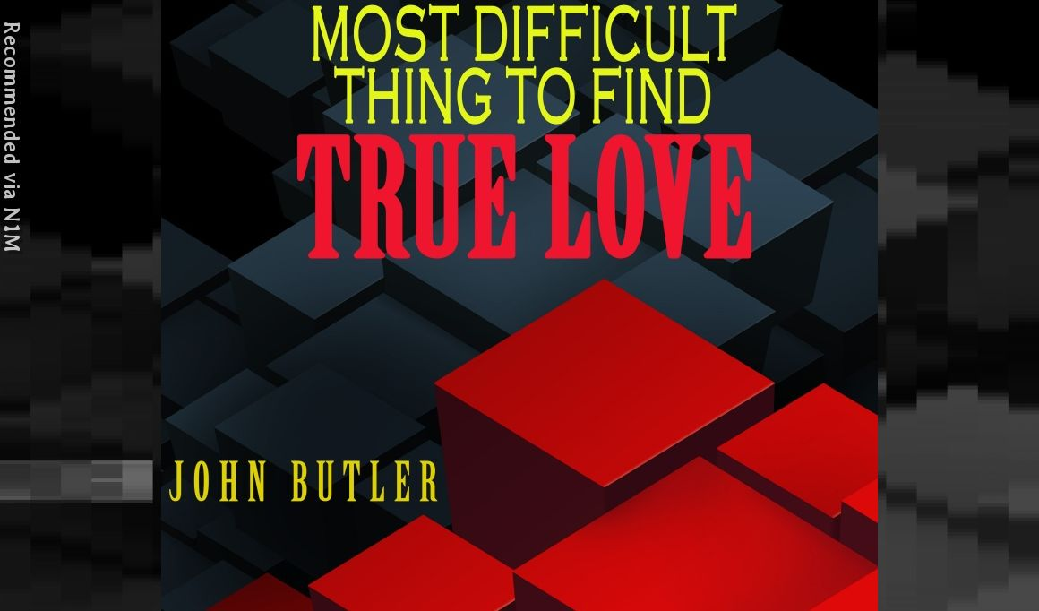 Most Difficult Thing To Find is True Love