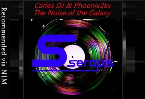 The Noise of Galaxy By Phoenix2Kx & Carles DJ