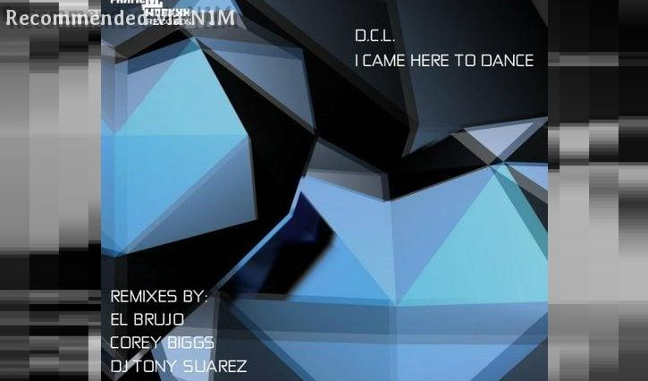 DCL-I CAME HERE TO DANCE (El Brujo Remix)