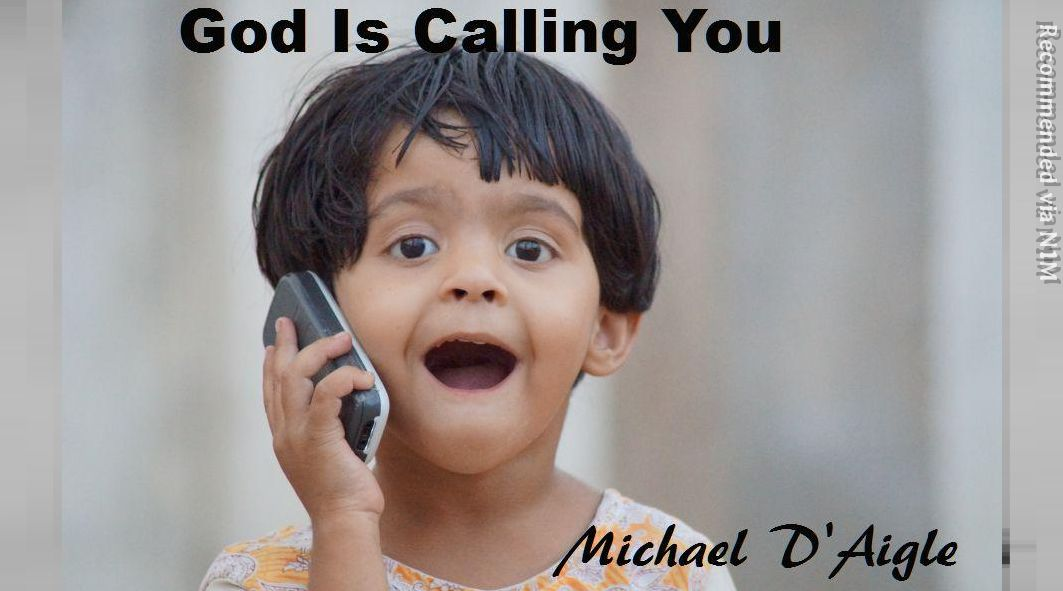 GOD IS CALLING YOU / SHUT OUT THE NOISE - AND YOU'LL HEAR HIM