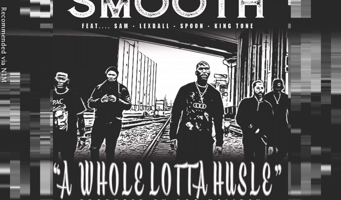 A Whole Lotta Hustle Featuring Lexball,S.A.M,Spoon,Tone & SMOOTH