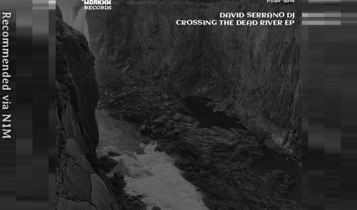 David Serrano Dj - CROSSING THE DEAD RIVER (El Brujo Remix)