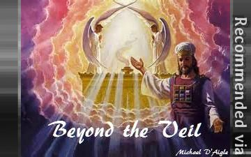 BEYOND THE VEIL / COME INTO GOD'S PRESENCE TO WORSHIP THE LORD ALMIGHTY