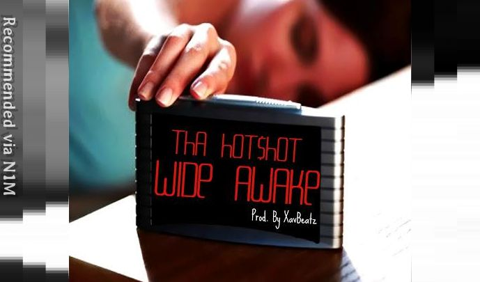 Tha Hot$hot - Wide Awake