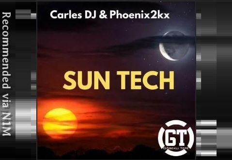 Carles DJ & Phoenix2kx -Sun Tech (Gianni Piras Remix)
