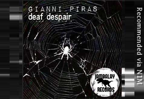 GIANNI PIRAS - deaf despair (Original Mix)