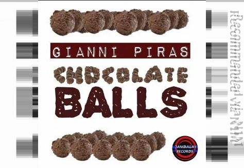 GIANNI PIRAS - Chocolate balls (original mix)