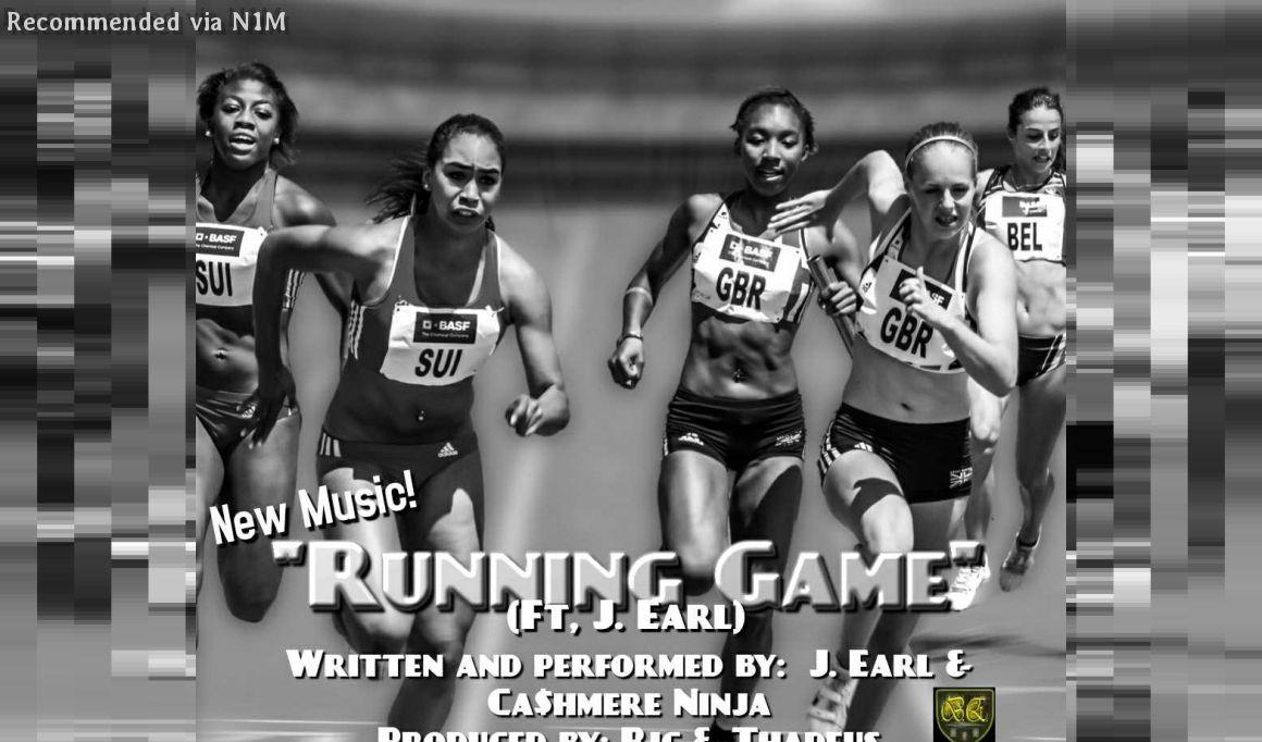 Running Game ft.  J. Earl & Cashmere Ninja
