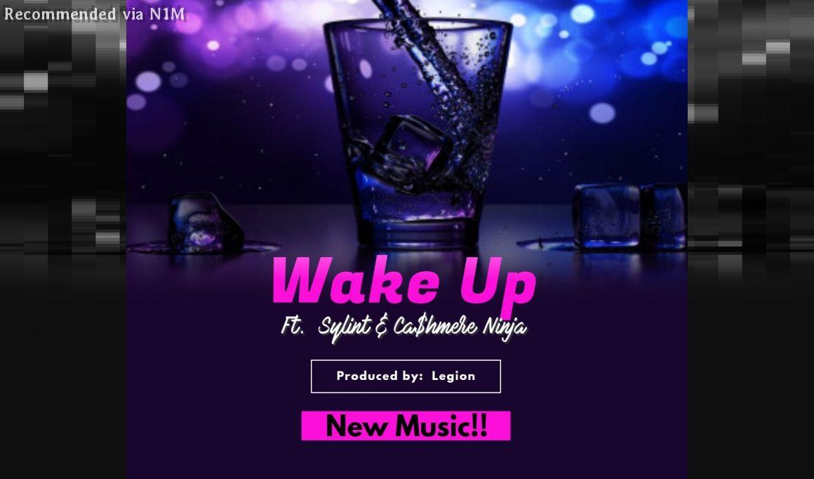 Wake Up ft.  Sylint & Cashmere Ninja