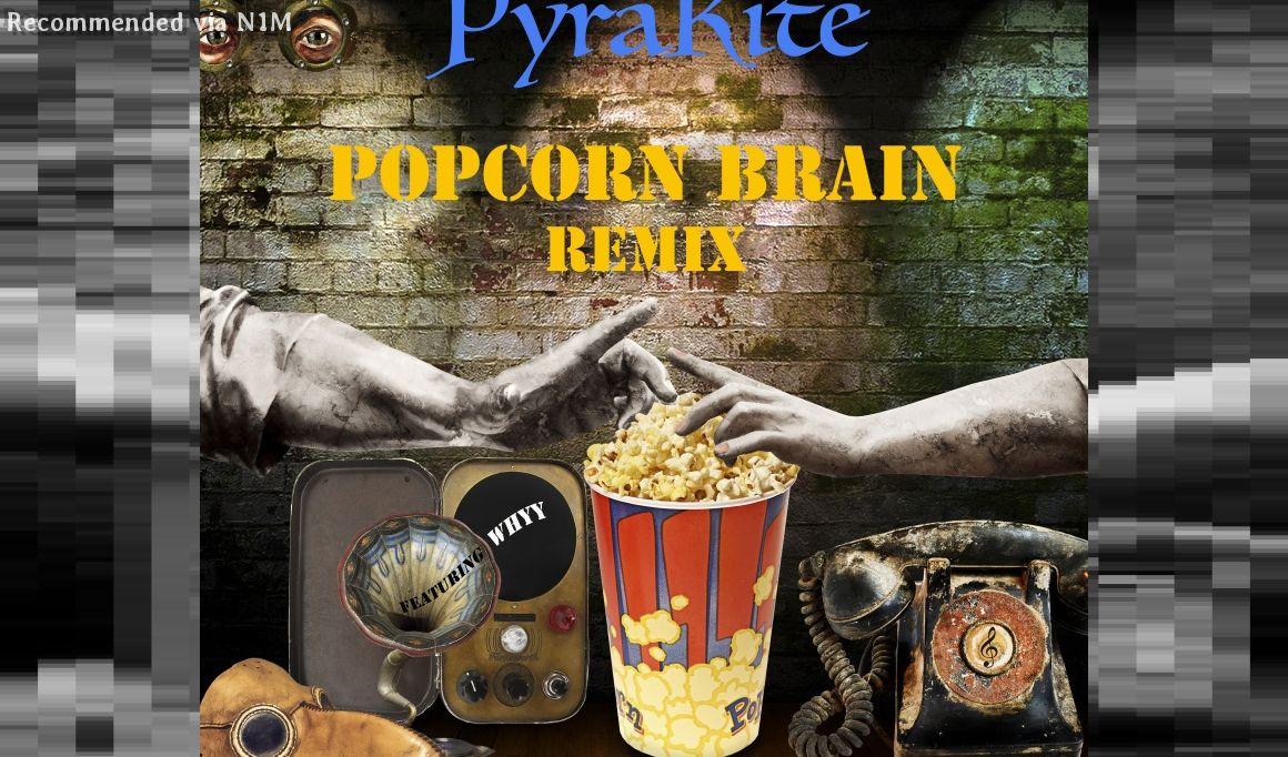 Popcorn Brain (Remix) feat. Whyy