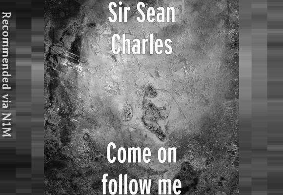 01) Sir Sean Charles - Come on follow me Studio Version