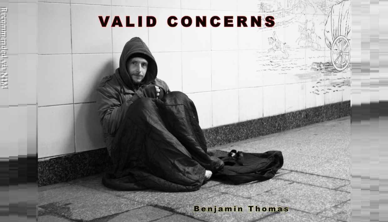 "VALID CONCERNS (JUBAL) ""THIS IS A SONG I WROTE ABOUT THE PLIGHT OF THE HOMELESS I HOPE IT MOTIVATES YOU TO HELP! """