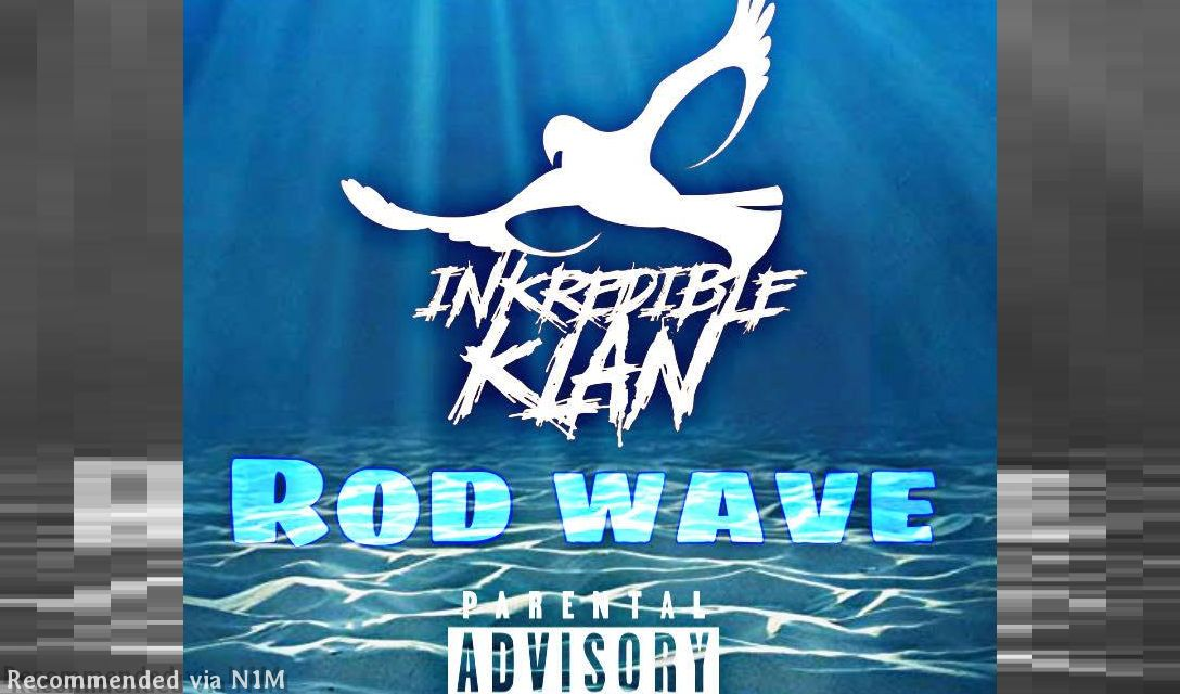 Inkredible Klan - Rod Wave (CLEAN)