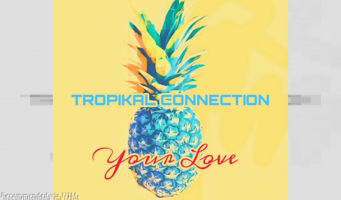 TROPIKAL CONNECTION - YOUR LOVE (original mix)