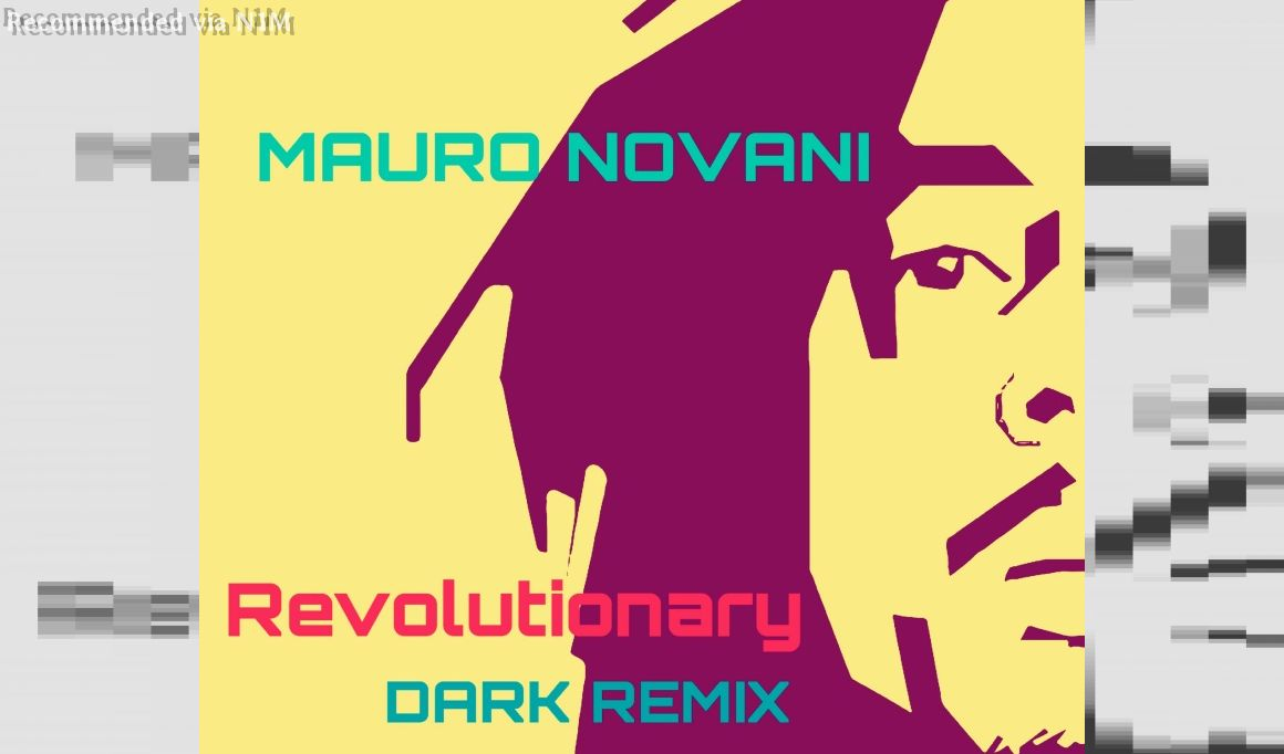 MAURO NOVANI - REVOLUTIONARY (DARK REMIX)