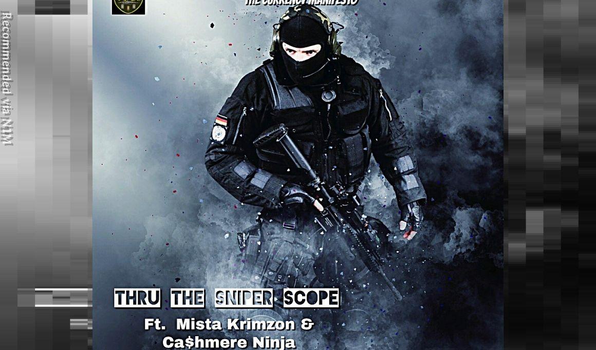 Thru the Sniper Scope ft. Mista Krimzon & Cashmere Ninja
