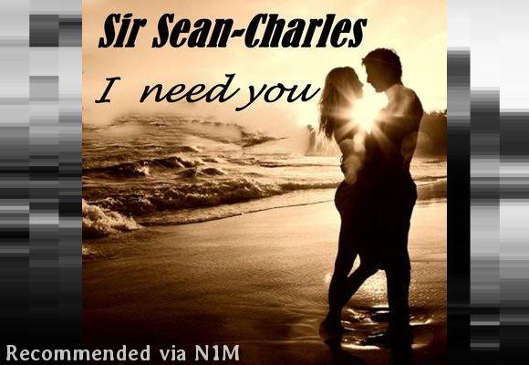 02) Sir Sean Charles - I Need you Studio version